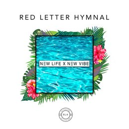 New Life X New Vibe — Red Letter Hymnal