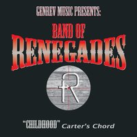 Childhood — Band of Renegades & Carter's Chord
