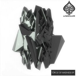 Circle Of Madness EP — Lowroller