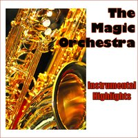 Instrumental Highlights — The Magic Orchestra