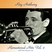 Remastered Hits Vol, 2 — Ray Anthony