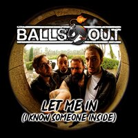 Let Me In — Balls Out