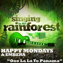 "Ooo La La to Panama (From ""Singing in the Rainforest"") — Shaun Ryder, Happy Mondays, Paul Ryder, Mark Day, Gary Whelan"