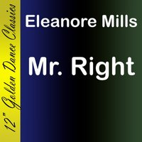 Mr. Right — Eleanore Mills