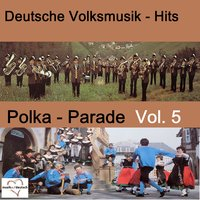 Deutsche Volksmusik-Hits: Polka-Parade, Vol. 5 — сборник