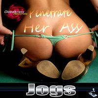 Penetrate Her Ass (Electro / House / Trance) — Jogs