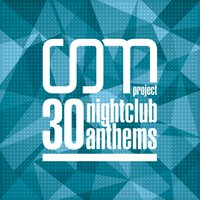 30 Nightclub Anthems — CDM Project