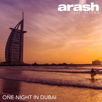 One Night in Dubai — Arash, Helena