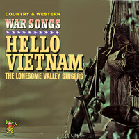 Hello Vietnam - Country and Western War Songs — The Lonesome Valley Singers