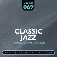 Classic Jazz- The Encyclopedia of Jazz - From New Orleans to Harlem, Vol. 69 — сборник