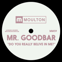 Do You Really Believe In Me? — Mr. Goodbar