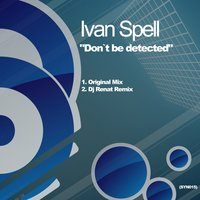 DonâT Be Detected — Ivan Spell