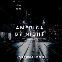 America By Night — Jazz Sunset Project