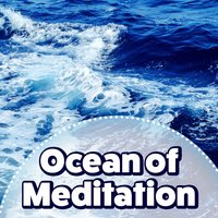 Ocean of Meditation – Music to Relax — Ocean Sounds Collection