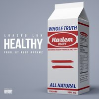 Healthy — Loaded Lux