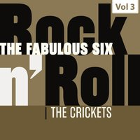 The Fabulous Six - Rock 'N' Roll, Vol. 3 — The Crickets