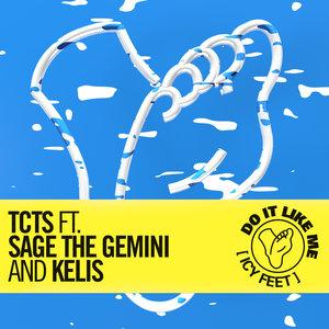 TCTS, Sage The Gemini, Kelis - Do It Like Me (Icy Feet)