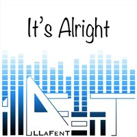 It's Alright — iLLaFenT