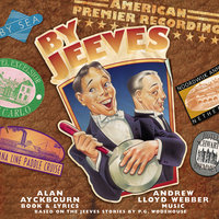 By Jeeves — Andrew Lloyd Webber, Original Broadway Cast, By Jeeves Original Broadway Cast