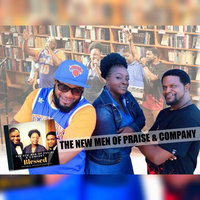 Blessed — The New Men Of Praise & Company