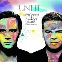 Unite — James Durden & Ca'Z feat. BBCR, James Durden & David Ca'Z feat. BBCR
