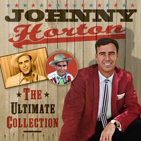 The Ultimate Collection — Johnny Horton