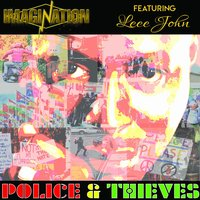 Police and Thieves — Imagination feat. Leee John
