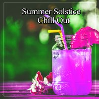 Summer Solstice Chill Out - Deep Chill Out Music, Soothing Bounce Pure Chill, Deep Relaxation, Ambient Music — Fiji Chillout Music