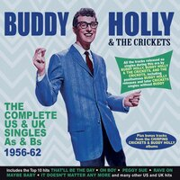 Complete US & UK Singles As & Bs 1956-62 — Buddy Holly