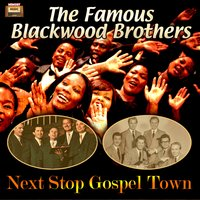 Next Stop Gospel Town — The Famous Blackwood Brothers