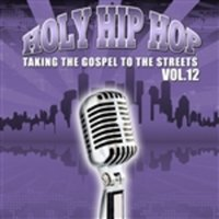 Holy Hip Hop, Vol. 12 — Various Artists - Holy Hip Hop
