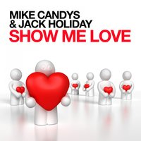 Show Me Love — Mike Candys, Jack Holiday, Mike Candys & Jack Holiday