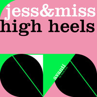High Heels — Jess and Miss