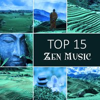 Top 15 Zen Music – Zen Garden, Yoga Meditation, Mantra Techniques, Music for Yoga Exercises — Zen Meditation Music Academy