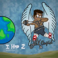 I Had 2 (Hosted by E.A) — Lil' Cupid