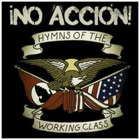 Hymns of the Working Class — No Acción!