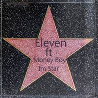 Im Star — Eleven, Money Boy