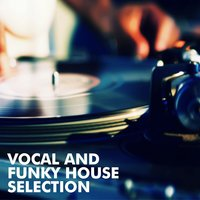 Vocal and Funky House Selection — сборник