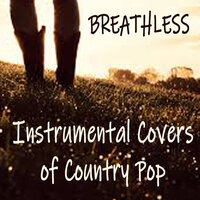 Breathless: Instrumental Covers of Country Pop — Acoustic Guitar Songs, Acoustic Guitar Music