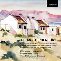 Stephenson: Burlesque for Double Bass - Concerto for Double Bass - Concerto for Cello — Leon Bosch, Cape Philharmonic Orchestra, Peter Martens, Allan Stephenson