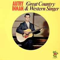 Great Country & Western Singer — Autry Inman
