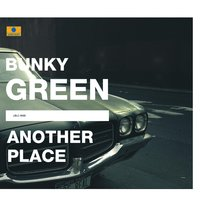 Another Place — Bunky Green