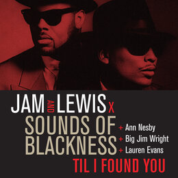Til I Found You — Jam & Lewis, Sounds Of Blackness, Ann Nesby, Big Jim Wright, Lauren Evans