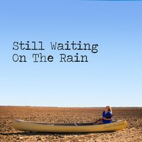 Still Waiting on the Rain — Sarah Maddack