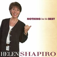 Nothing But the Best — Helen Shapiro