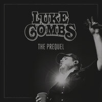 The Prequel - EP — Luke Combs