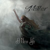 A New Life — MOTHER