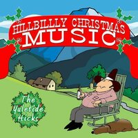 Hillbilly Christmas Music — The Yule Tide Hicks