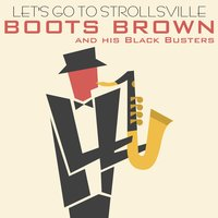 Let's Go to Strollsville — Boots Brown & his Block Busters