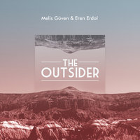 The Outsider — Eren Erdol, Melis Guven